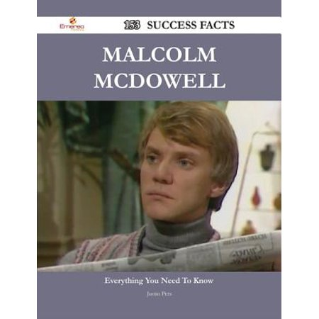 Malcolm McDowell 153 Success Facts - Everything you need to know about Malcolm McDowell - eBook Malcolm Mcdowell Actor