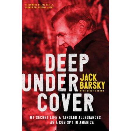Deep Undercover : My Secret Life and Tangled Allegiances as a KGB Spy in (Cast From Secret Life Of The American Teenager)