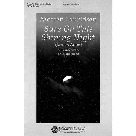 Peer Music Sure on This Shining Night (from Nocturnes SATB and Piano) Composed by Morten (James Agee Sure On This Shining Night)