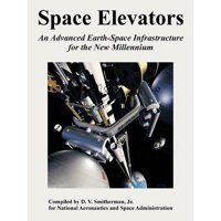 Space Elevators : An Advanced Earth-Space Infrastructure for the New Millennium