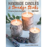 Handmade Candles and Smudge Sticks : 35 inspiring step-by-step projects
