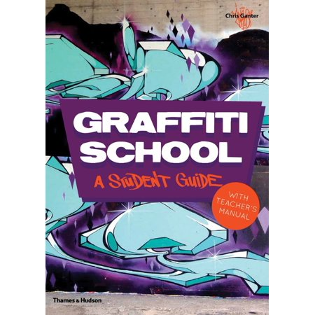 Graffiti School : A Student Guide and Teacher's Manual