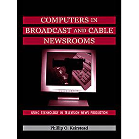 - Computers in Broadcast and Cable Newsrooms - eBook