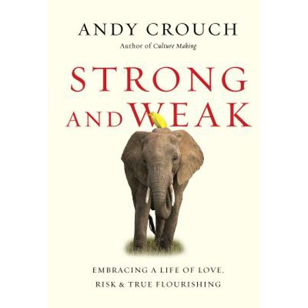 True Love Guest Book - Strong and Weak : Embracing a Life of Love, Risk and True Flourishing