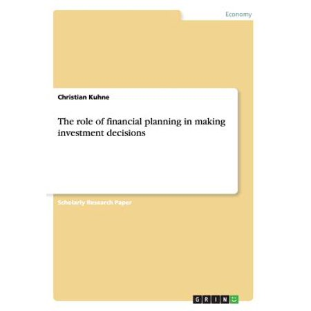 The Role of Financial Planning in Making Investment (Role Of Financial Management In Decision Making)