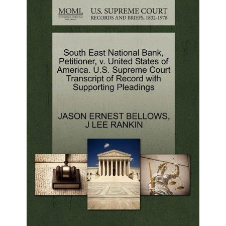 South East National Bank  Petitioner  V  United States Of America  U S  Supreme Court Transcript Of Record With Supporting Pleadings