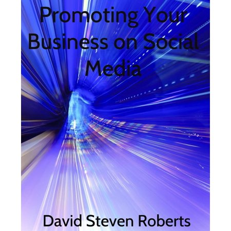 Promoting Your Business on Social Media - eBook (Best Social Media To Promote Your Business)