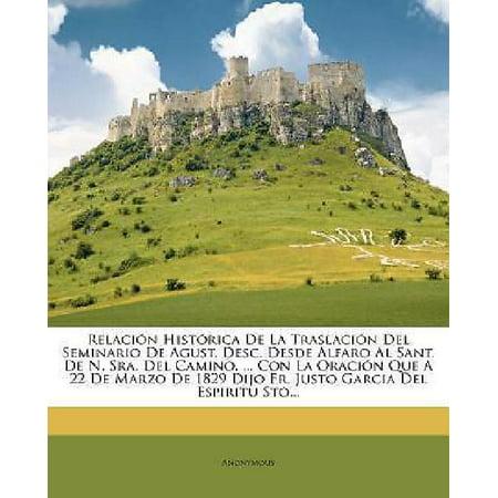 Relaci N Hist Rica de La Traslaci N del Seminario de Agust. Desc. Desde Alfaro Al Sant. de N. Sra. del Camino, ... Con L - image 1 of 1