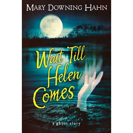 Wait Till Helen Comes : A Ghost Story (Paperback)