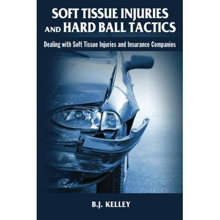 Soft Tissue Injuries And Hard Ball Tactics  Dealing With Soft Tissue Injuires And Insurance Companies