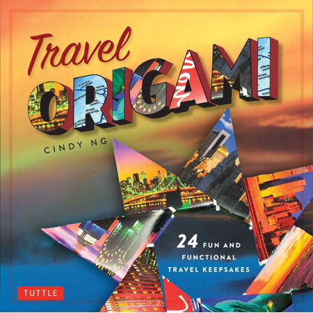 Travel Origami : 24 Fun and Functional Travel Keepsakes: Origami Books with 24 Easy Projects: Make Origami from Post Cards, Maps & - Fun Keepsake