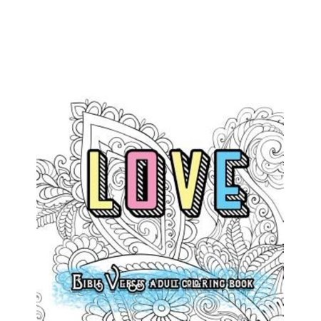 Love Bible Verses Adult Coloring Book  Inspirational Quotes And Psalms  Faith And Devotional Worship Colouring Book For Gratitude Blessings And Gifts