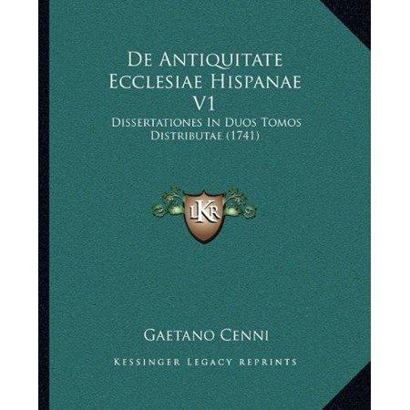 de Antiquitate Ecclesiae Hispanae V1: Dissertationes in Duos Tomos Distributae (1741) - image 1 of 1