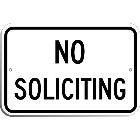 Traffic Signs - Highway Traffic Supply No Soliciting Sign 10 x 7 Aluminum Metal Sign Street Weather Approved Sign 0.04 Thickness