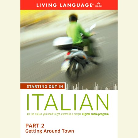 Starting Out in Italian: Part 2--Getting Around Town - (Towns In Italy That Start With B)