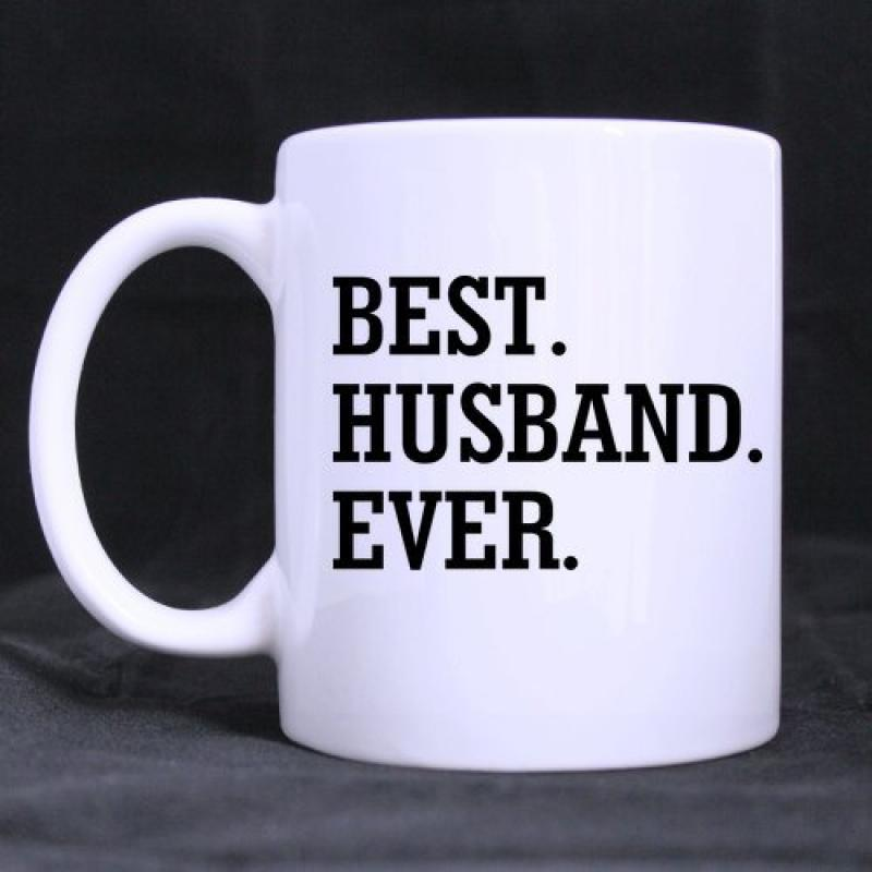 Best Husband Ever Mug - Custom White Mug 11 Oz Coffee Mug Or Tea Cup Gift