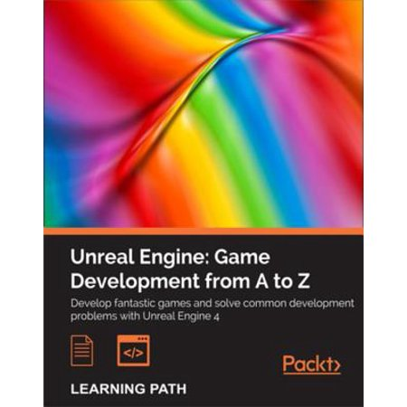 Unreal Engine: Game Development from A to Z - eBook