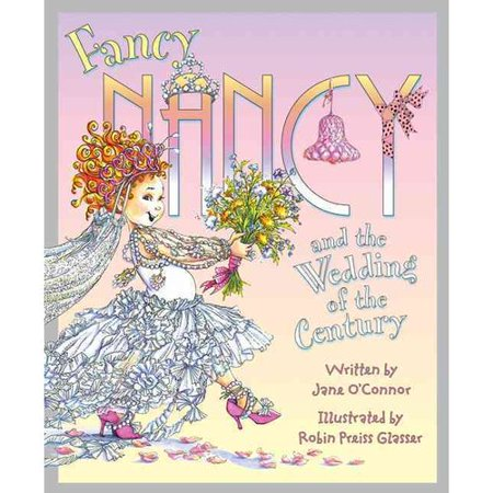 Fancy Nancy and the Wedding of the Century by