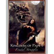 Feudal Struggles - Kingdom of Pain 1 - eBook