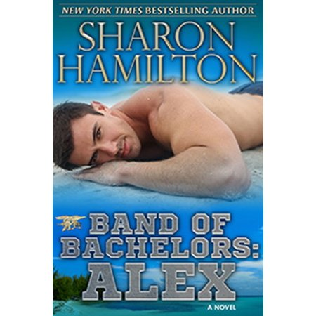 Band of Bachelors: Alex - eBook (Alex Band We Ve All Been There)