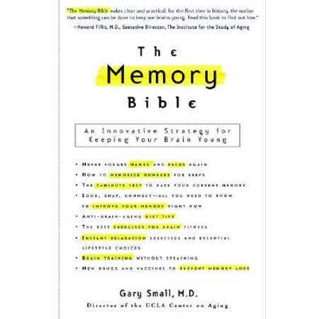 The Memory Bible : An Innovative Strategy for Keeping Your Brain