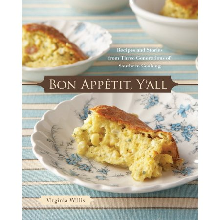 Bon Appetit, Y'all : Recipes and Stories from Three Generations of Southern Cooking (Southern Living Halloween Recipes)