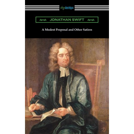 A Modest Proposal and Other Satires - eBook (Examples Of Satire In A Modest Proposal)