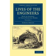 Cambridge Library Collection - Technology: Lives of the Engineers - Volume 2 (Paperback)