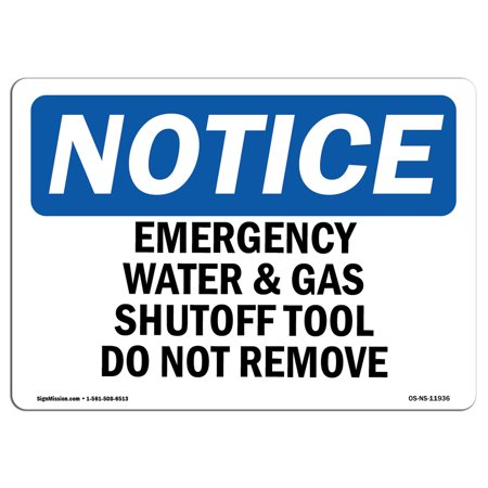 OSHA Notice Sign - Emergency Water And Gas Shutoff Tool Do Not Remove | Choose from: Aluminum, Rigid Plastic or Vinyl Label Decal | Protect Your Business, Work Site |  Made in the (Best Way To Remove Rust From Gas Tank)