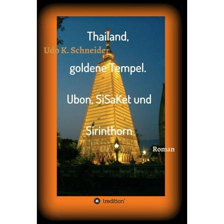 Thailand, goldene Tempel. Ubon, SiSaKet und Sirinthorn - eBook (Tempel Zu Tempel Messung)