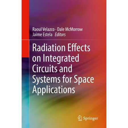 Radiation Effects on Integrated Circuits and Systems for Space Applications - eBook