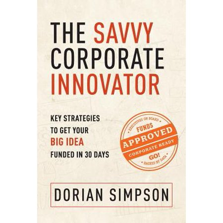 The Savvy Corporate Innovator: Key Strategies to Get Your Big Idea Funded in 30 Days - Halloween Corporate Event Ideas