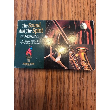 THE SOUND AND THE SPIRIT: A History of Music At The Olympic Games - Atlanta 1996