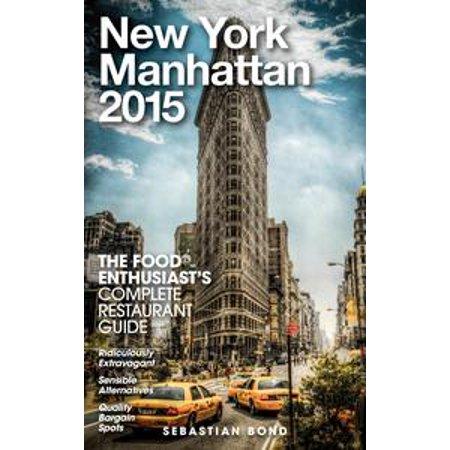 New York / Manhattan - 2015 (The Food Enthusiast's Complete Restaurant Guide) - - Halloween Restaurant In New York City