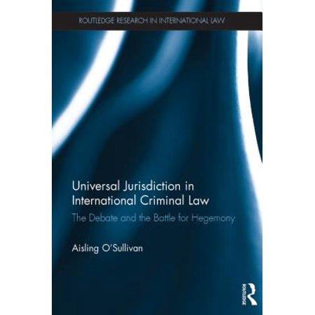 Universal Jurisdiction in International Criminal Law -