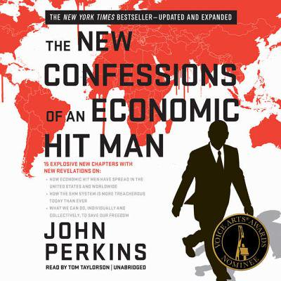 The New Confessions of an Economic Hit Man (The New Confessions Of An Economic Hitman Summary)