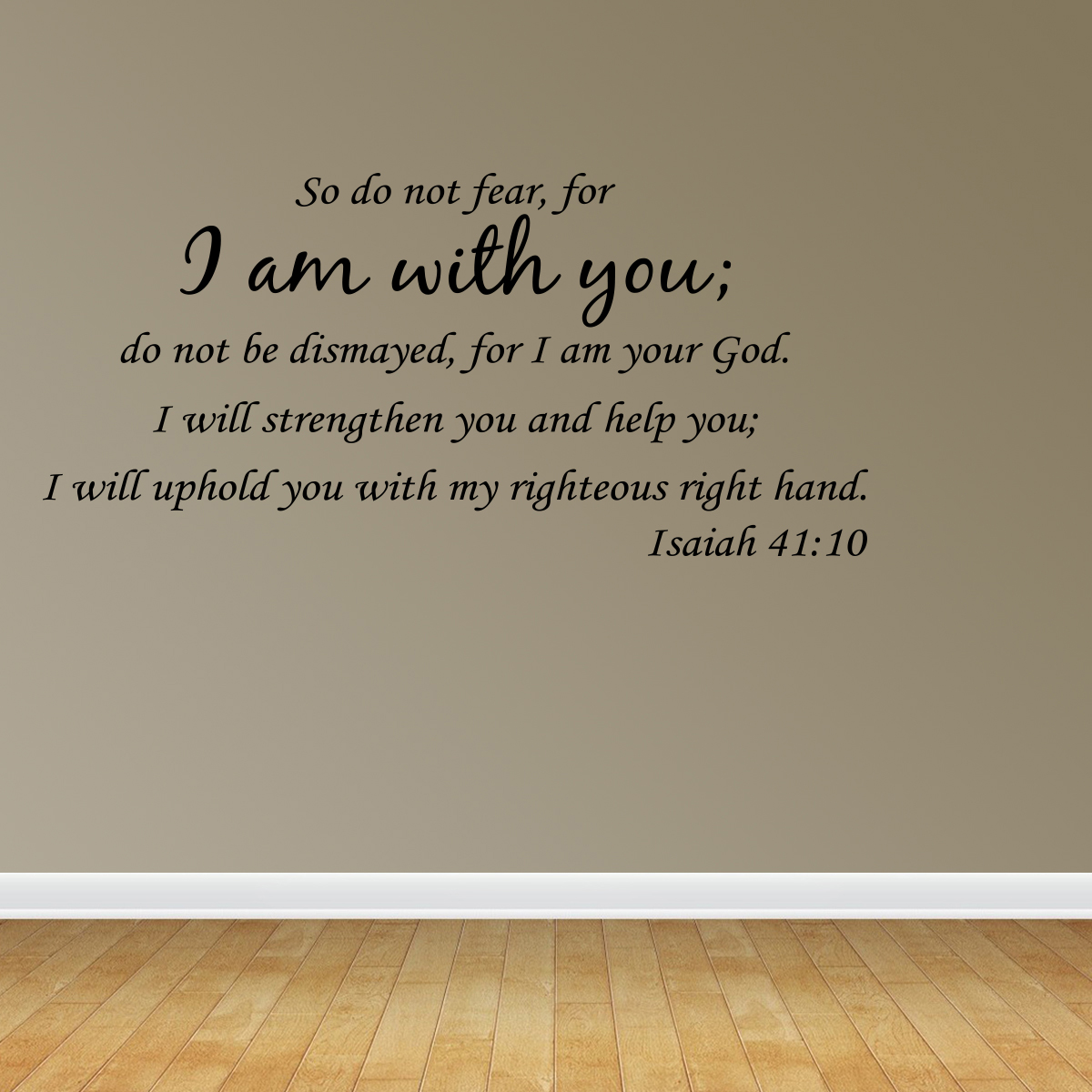Wall Decal Quote So Do Not Fear For I Am With You Bible Verse Sticker R37