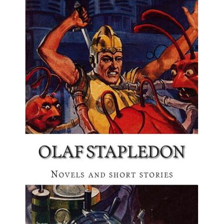 Olaf Stapledon, Novels and Short Stories by