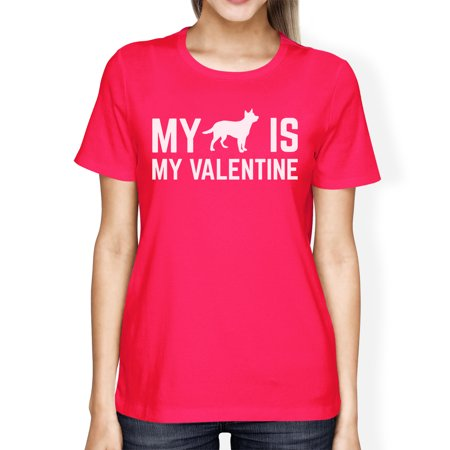 My Dog My Valentine Women's Hot Pink T-shirt Creative Gift Ideas
