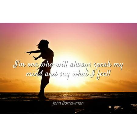 John Barrowman Im One Who Will Always Speak My Mind And Say What