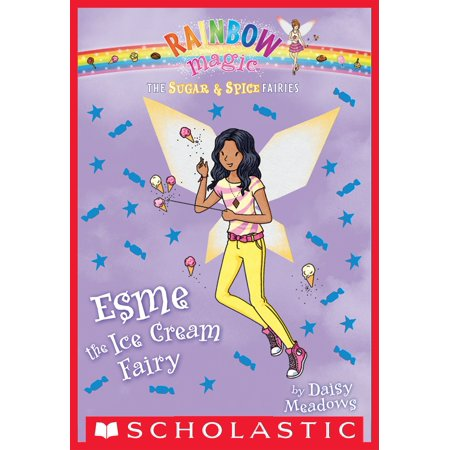 Kitchen Fairy Sugar - The Sugar & Spice Fairies #2: Esme the Ice Cream Fairy - eBook