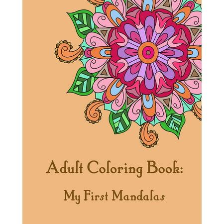 Adult Coloring Book My First Mandalas Mandala For Adults Paperback