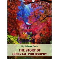 The Story of Oriental Philosophy - eBook