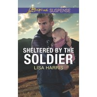 Sheltered by the Soldier (Paperback)