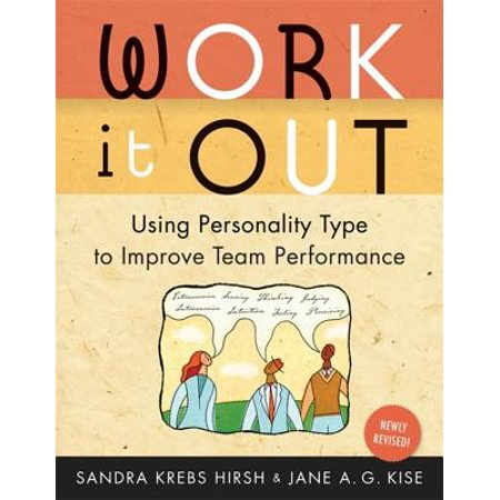 Work It Out : Using Personality Type to Improve Team