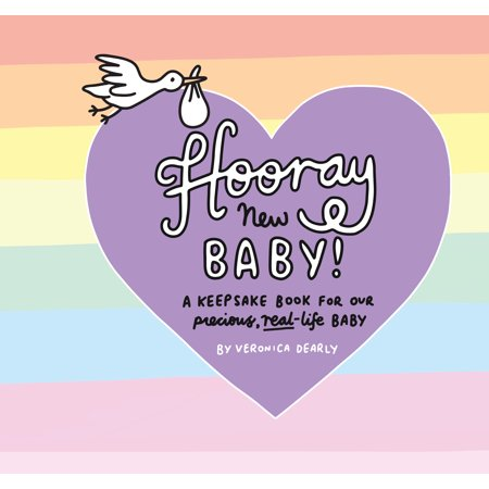 Hooray New Baby! : A Keepsake Book for Our Precious, Real-Life Baby