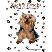 Zach's Tracks: A Yorkie's Adventure - eBook