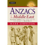 Anzacs in the Middle East : Australian Soldiers, Their Allies and the Local People in World War II
