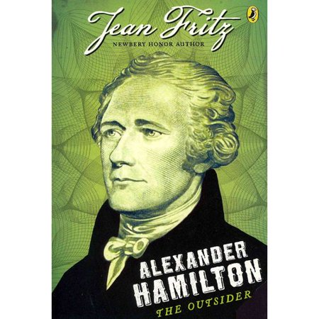 Alexander Hamilton: The Outsider by