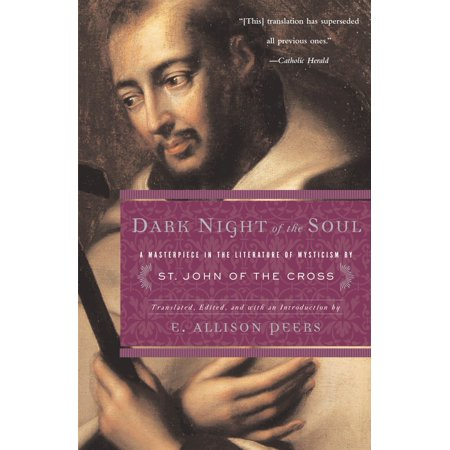 Dark Night of the Soul : A Masterpiece in the Literature of Mysticism by St. John of the Cross (St John Sonnenbrille)